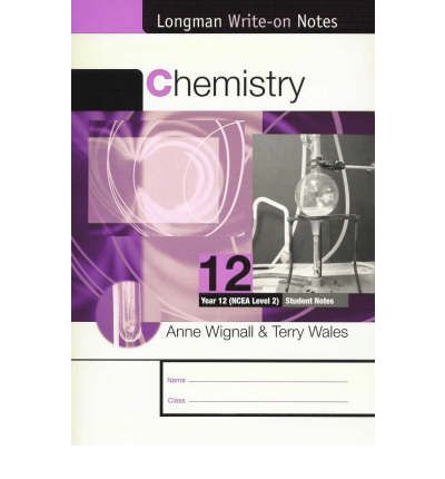 Chemistry 12 : NCEA Level 2 - Longman Wite-on Notes