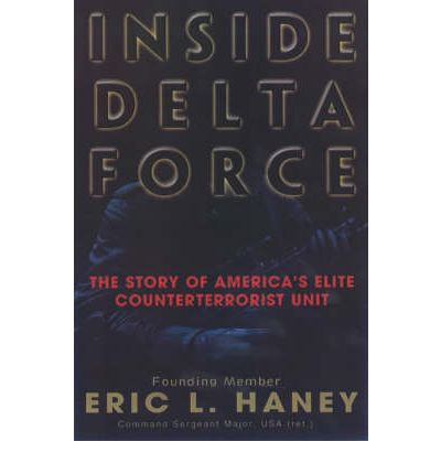 inside delta force Amazonin - buy inside delta force: the story of america's elite counterterrorist  unit book online at best prices in india on amazonin read inside delta force:.