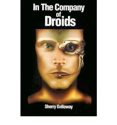 In the Company of Droids