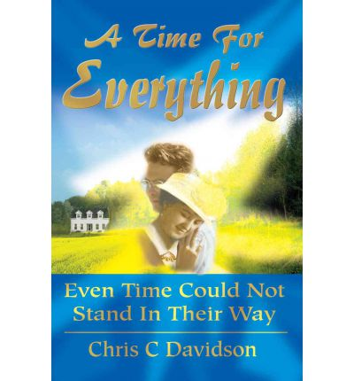 A Time for Everything : Even Time Could Not Stand in Their Way