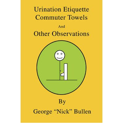 Urination Etiquette, Commuter Towels and Other Observations