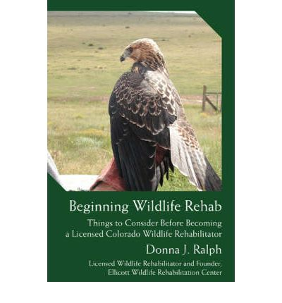 Beginning Wildlife Rehab : Things to Consider Before Becoming a Licensed Colorado Wildlife Rehabilitator