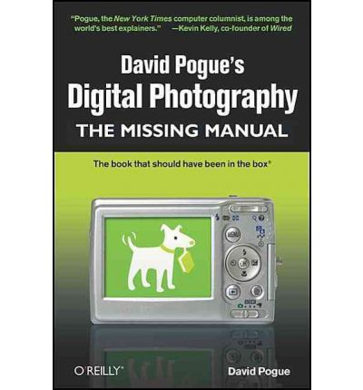 David Pogue's Digital Photography: The Missing Manual