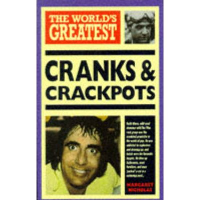 Ebook gratuiti di Kindle Amazon The Worlds Greatest Cranks and Crackpots by Margaret Nicholas in Italian 9780600570073