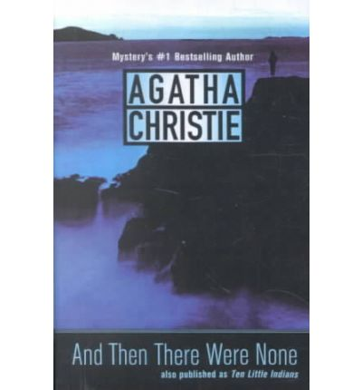 an analysis of the novel and then there were none by agatha christie