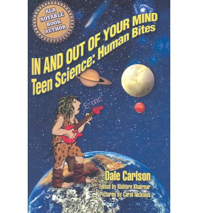 Ebook nederlands downloaden In and Out of Your Mind : Teen Science : Human Bites 0613570618 by Dale Carlson (Deutsche Literatur) FB2