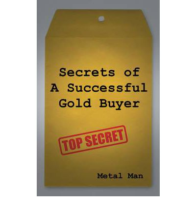 Secrets of a Successful Gold Buyer