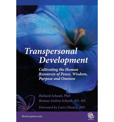 Transpersonal Development : Cultivating the Human Resources of Peace, Wisdom, Purpose and Oneness