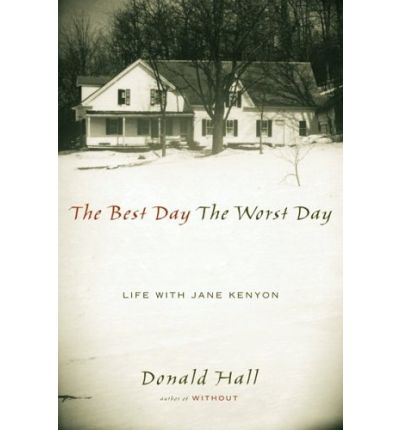 a comparison of alone for a week by jane kenyon and without by donald hall