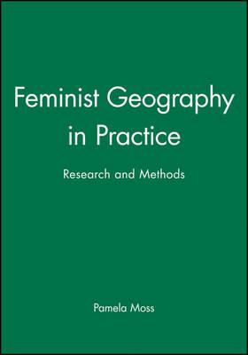What, Exactly, Is Feminist Geography?