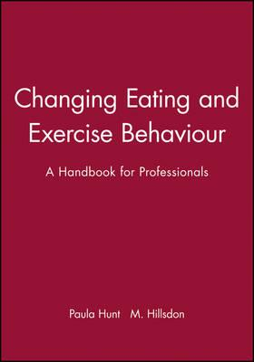 Changing Eating and Exercise Behaviour : A Handbook for Professionals