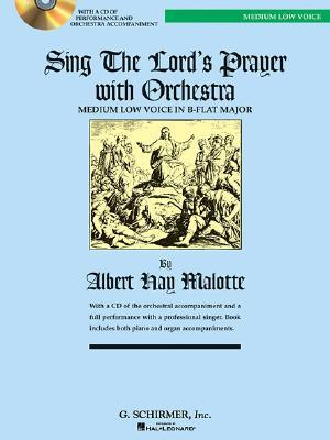 Albert Hay Malotte : Sing the Lord's Prayer with Orchestra (B Flat)