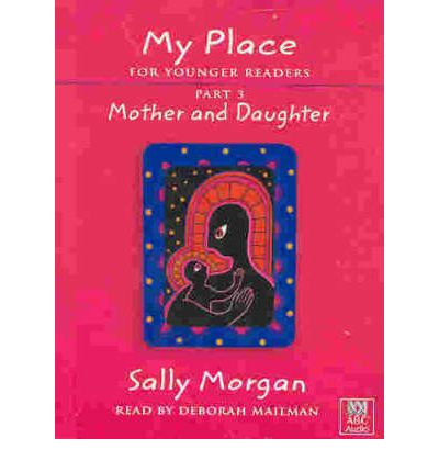my place by sally morgan My place sally morgan - a compelling and emotional story about indigenous culture find out why your book club should read this classic australian novel.