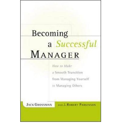 becoming a sucessfull manager A good manager notices the little things that their team members do and recognizes that many small things can make a big difference open-minded thinks outside of the.