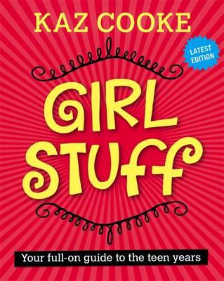 Girl Stuff : Your Full-on Guide to the Teen Years
