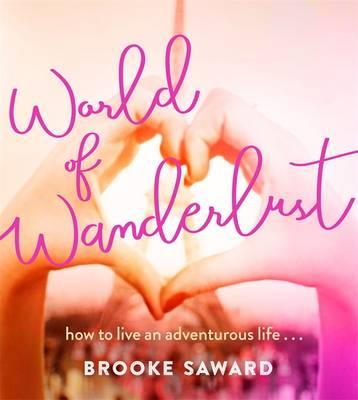 World of Wanderlust by Brooke Saward Book Cover - 2 Hands making heart shape