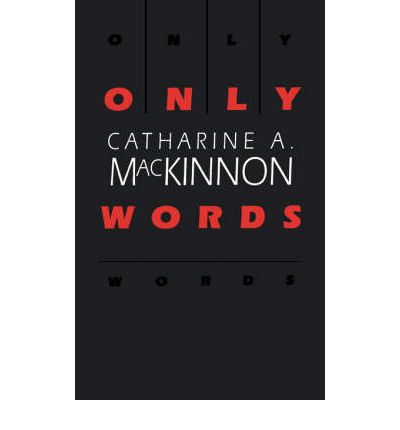 an analysis of the book only words by catherine a mackinnon