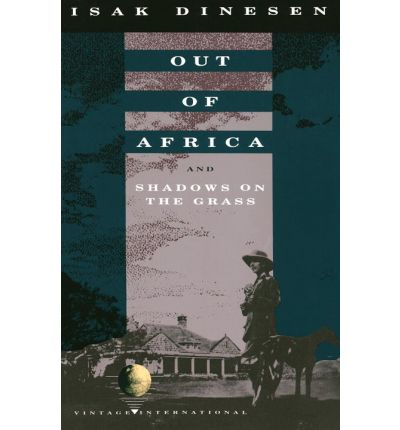 Out of Africa ; and, Shadows on the Grass