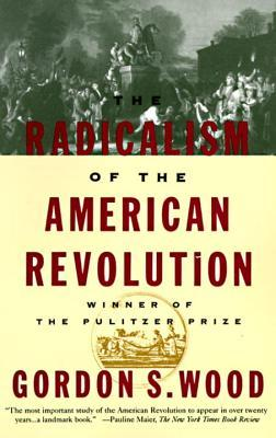 Radicalism of the American Revolution