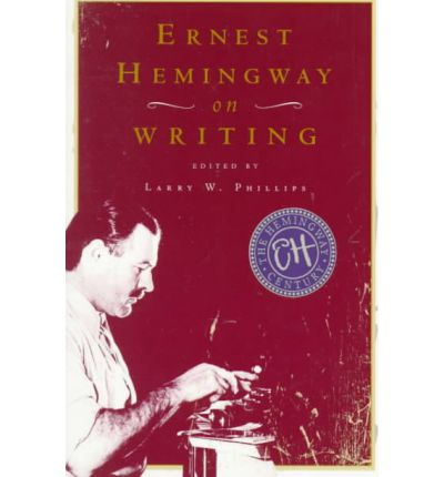 ernest hemingway on writing An assemblage of reflections on the nature of writing and the writer from one the greatest american writers of the twentieth century throughout hemingway's career.