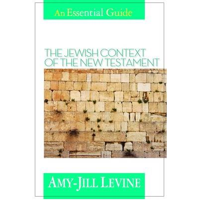 The Jewish Context of the New Testament