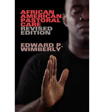 African American Pastoral Care Revised Edition