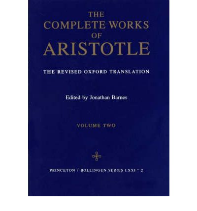 The Complete Works of Aristotle: Revised Oxford Translation v. 2