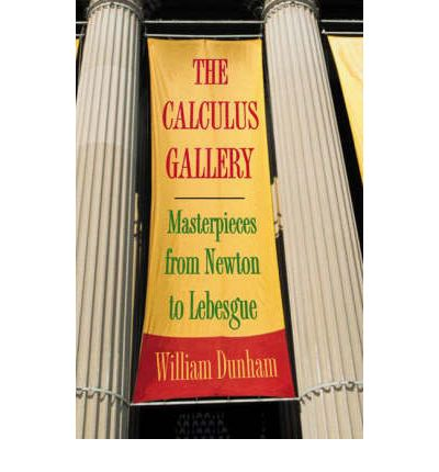 The Calculus Gallery : Masterpieces from Newton to Lebesgue