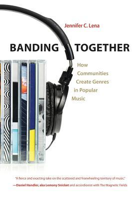 Banding Together : How Communities Create Genres in Popular Music