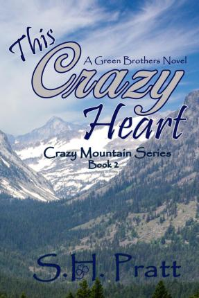 This Crazy Heart : A Green Brother Novel