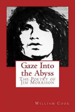 an analysis of jim morrisons poetry Jim morrison's last words garbi, and nichols, the actor who is trying to fit together what is left of jim morrison in his poetry.