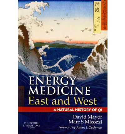 Energy Medicine East and West : The Natural History of QI