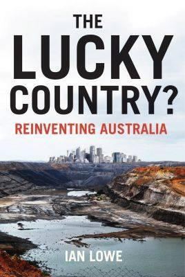 The Lucky Country? : Reinventing Australia