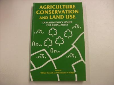 Agriculture, Conservation and Land Use: Law and Policy Issues for Rural Areas...