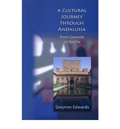A Cultural Journey Through Andalusia : From Granada to Seville