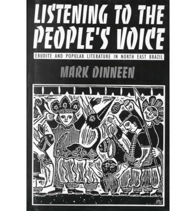 Listening to the People's Voice : Erudite and Popular Literature in North East Brazil