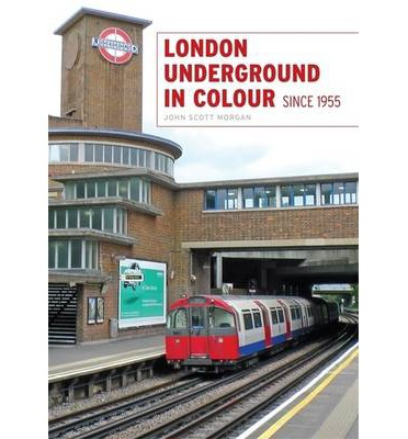 London Underground in Colour Since 1955