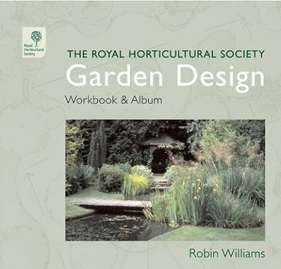The rhs garden design workbook and album robin williams for Garden design workbook