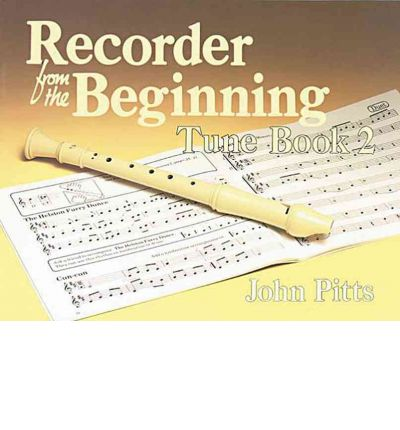 Recorder from the Beginning: Tune Book 2