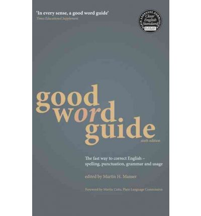 Good Word Guide : The Fast Way to Correct English - Spelling, Punctuation, Grammar and Usage