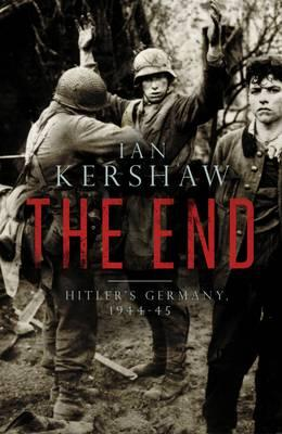 The End: Hitler's Germany, 1944-45