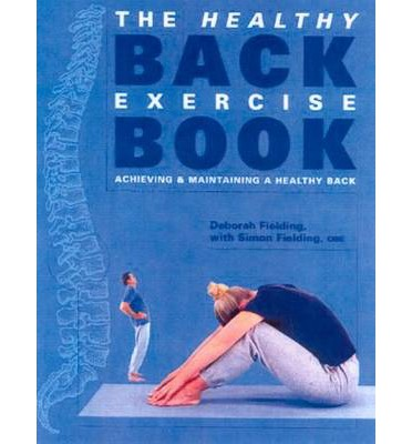 The Healthy Back Exercise Book : Achieving and Maintaining a Healthy Back