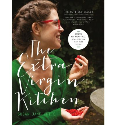 The Extra Virgin Kitchen : Recipes for Wheat-Free, Sugar-Free and Dairy-Free Eating