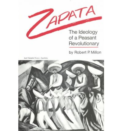 an analysis of the book zapata the ideology of a peasant revolutionary by robert p millon Translated books are as follow: zapata, the ideology of a peasant revolutionary by robert p millon: (navid publications -1981) vasily surikov.