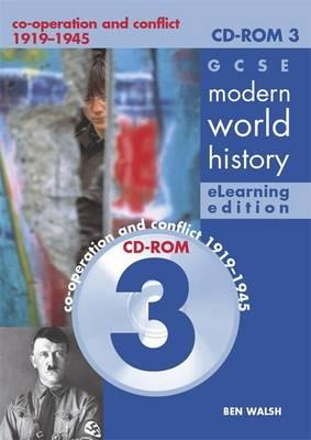 GCSE Modern World History Elearning Edition CDROM 3: Co-operation and Conflict 1919-1945