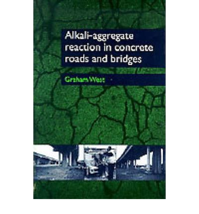 Alkali-aggregate Reaction in Concrete Roads and Bridges
