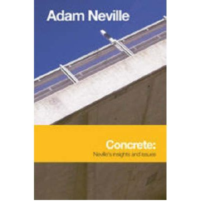 Concrete : Neville's Insights and Issues
