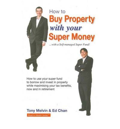 how to buy property with your super money ed chan