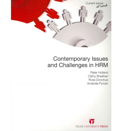 contemprory issues in hrm Contemporary issues and challenges  this book does not exhaust the vast subject of challenges in contemporary human resource management it should be perceived as .