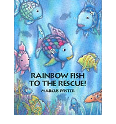 Rainbow fish to the rescue marcus pfister 9780735814813 for Rainbow fish to the rescue